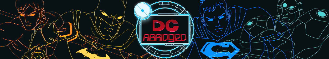 DC Abridged Universe